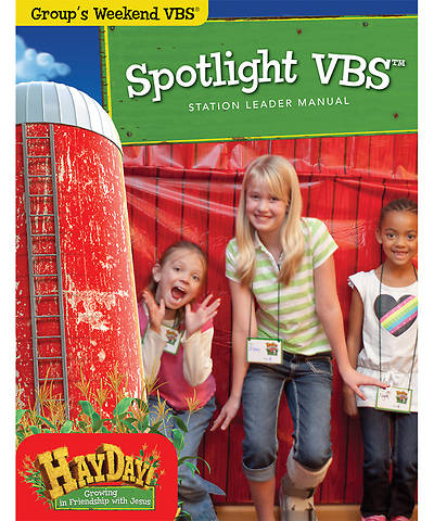 Group VBS 2013 Weekend HayDay Spotlight Leader Manual