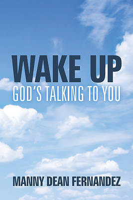 Wake Up-Gods Talking to You