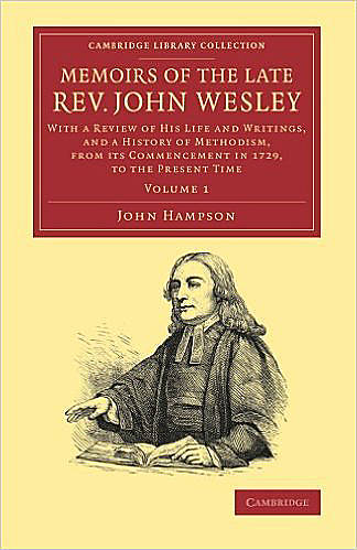 Memoirs of the Late Rev. John Wesley - Volume 1 - Volume 1