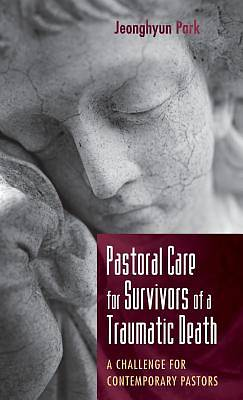 Pastoral Care for Survivors of a Traumatic Death