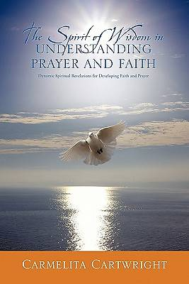 Picture of The Spirit of Wisdom in Understanding Prayer and Faith
