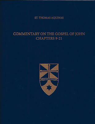 Commentary on the Gospel of John 9-21 (Latin-English Edition)