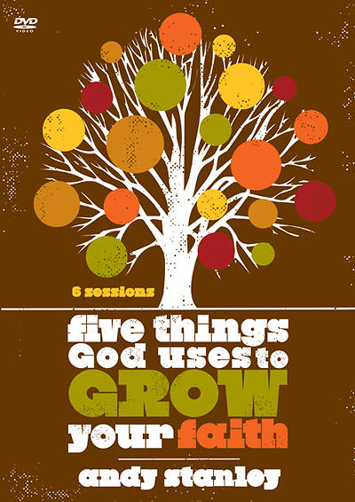 Five Things God Uses to Grow Your Faith DVD