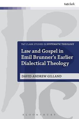 Law and Gospel in Emil Brunners Earlier Dialectical Theology [ePub Ebook]