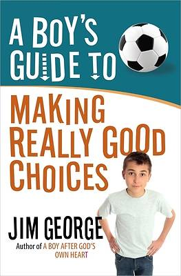 Picture of A Boy's Guide to Making Really Good Choices