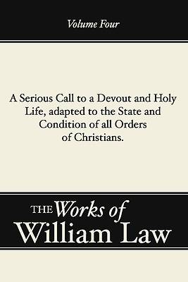 A Serious Call to a Devout and Holy Life, Adapted to the State and Condition of All Orders of Christians