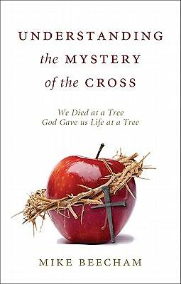 Understanding the Mystery of the Cross