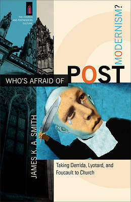 Whos Afraid of Postmodernism?