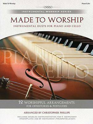 Made to Worship; Instrumental Duets for Piano & Cello