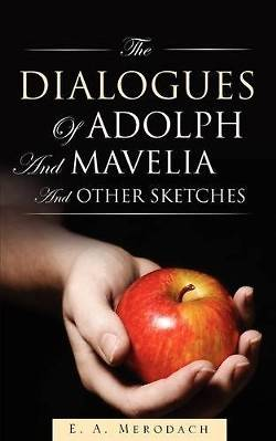 Picture of The Dialogues of Adolph and Mavelia and Other Sketches