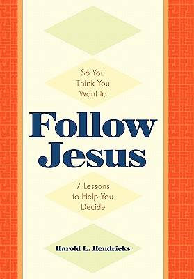 So You Think You Want to Follow Jesus