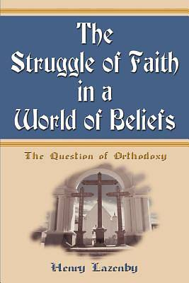 The Struggle of Faith in a World of Beliefs