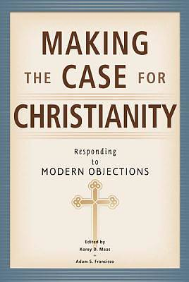 Picture of Making the Case for Christianity