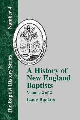History of New England Baptists, Volume 2