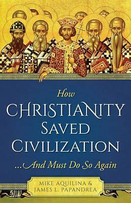 Picture of How Christianity Civilized the Faith