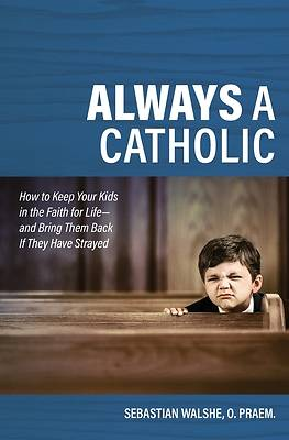 Picture of Always a Catholic