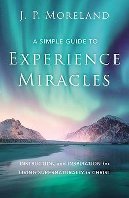 Picture of A Simple Guide to Experience Miracles