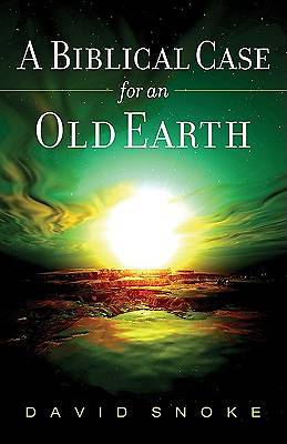 A Biblical Case for an Old Earth [ePub Ebook]