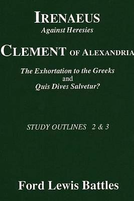 Picture of Irenaeus' 'Against Heresies' and Clement of Alexandria's 'The Exhortation to the Greeks' and 'Quis Dives Salvetur?'
