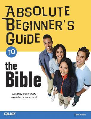 Absolute Beginners Guide to the Bible