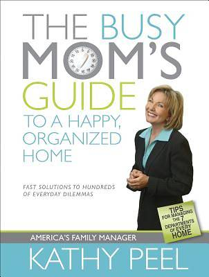 The Busy Moms Guide to a Happy, Organized Home
