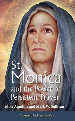 St. Monica and the Power of Persistent Prayer [ePub Ebook]