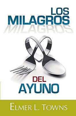 Los Milagros del Ayuno = Miracles of Fasting