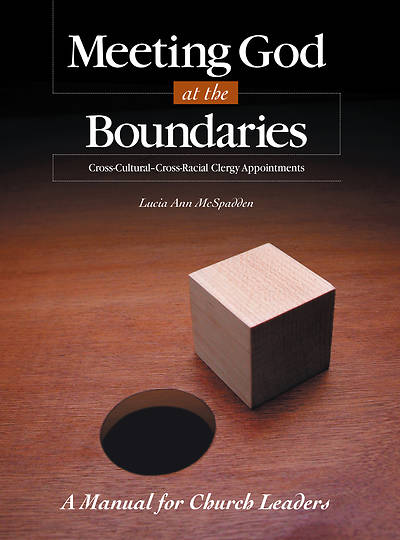 Meeting God at the Boundaries - Cross-Cultural-Cross-Racial Clergy Appointments