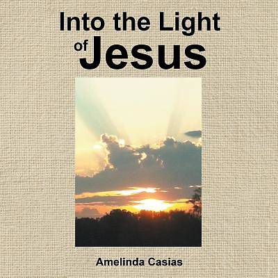 Into the Light of Jesus