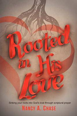 Rooted in His Love
