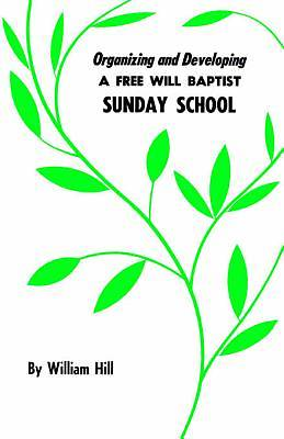 Organizing and Developing a Free Will Baptist Sunday School [Adobe Ebook]