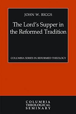 The Lords Supper in the Reformed Tradition