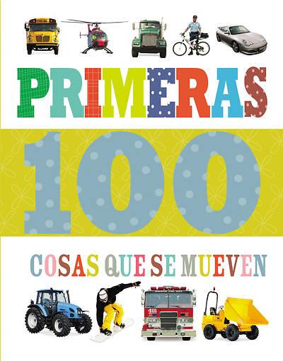 Picture of Primeras 100 Cosas Que Se Mueven
