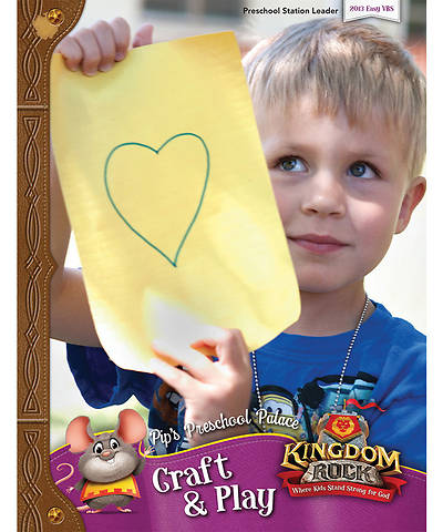 Group VBS 2013 Kingdom Rock Pips Preschool Palace Craft & Play Leader Manual