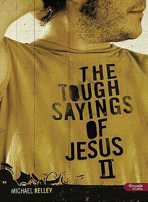Tough Sayings of Jesus