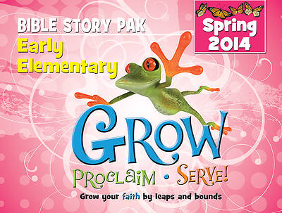 Grow, Proclaim, Serve! Early Elementary Bible Story Pak Spring 2014