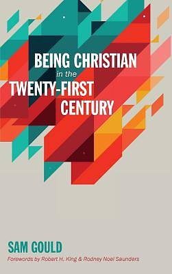 Picture of Being Christian in the Twenty-First Century