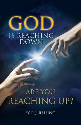 God Is Reaching Down Are You Reaching Up?