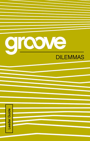 Groove: Dilemmas Leader Guide
