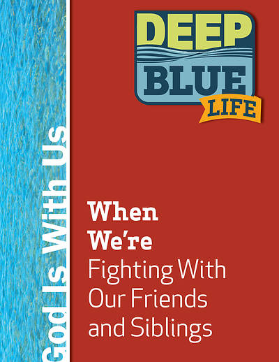 Picture of Deep Blue Life: When We're Fighting With Our Friends and Siblings Word Download