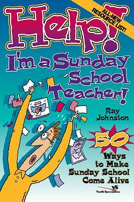 Help! Im a Sunday School Teacher!