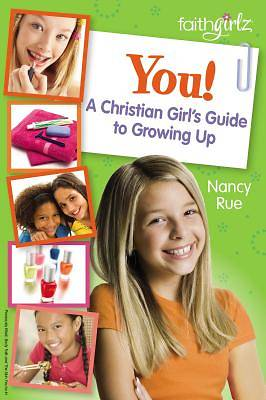 You! A Christian Girls Guide to Growing Up