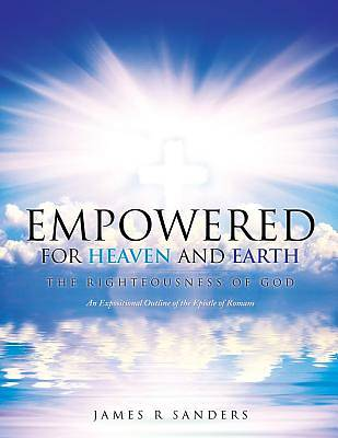 Empowered for Heaven and Earth