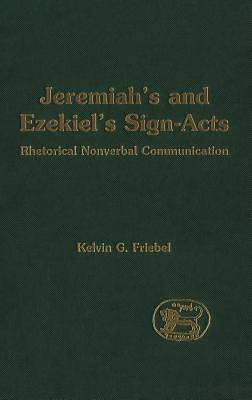 Jeremiahs and Ezekiels Sign-Acts