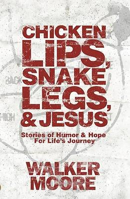 Chicken Lips, Snake Legs, and Jesus