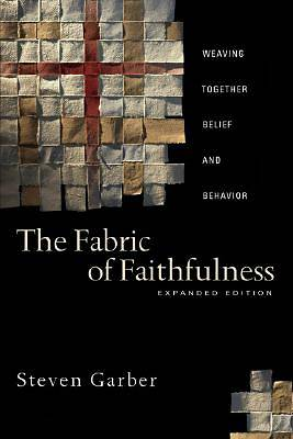The Fabric of Faithfulness Expanded Edition
