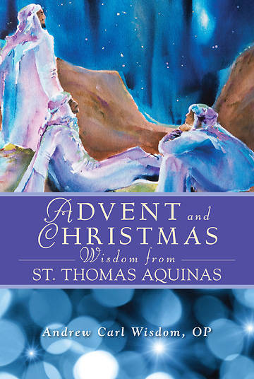 Picture of Advent and Christmas Wisdom from St. Thomas Aquinas