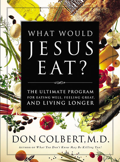 Picture of What Would Jesus Eat?