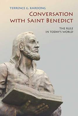 Conversations with Saint Benedict