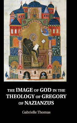 Picture of The Image of God in the Theology of Gregory of Nazianzus